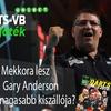Mekkora lesz Gary Anderson legmagasabb kiszállója? - napi tippjáték!
